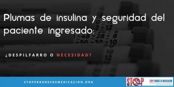 Plumas de insulina y seguridad del paciente ingresado: ¿despilfarro o necesidad?